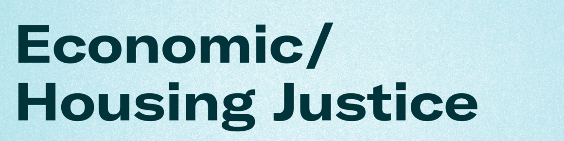 Economic and Housing Justice