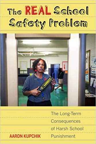 The Real School Safety Problem - A Book by Aaron Kupchik
