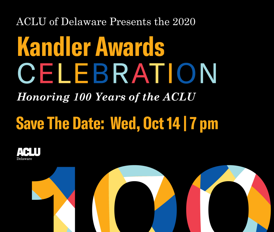 Kandler Awards Celebration, honoring 100 years of the ACLU. Save the Date: Wednesday, October 14, 2020 at 7 p.m.