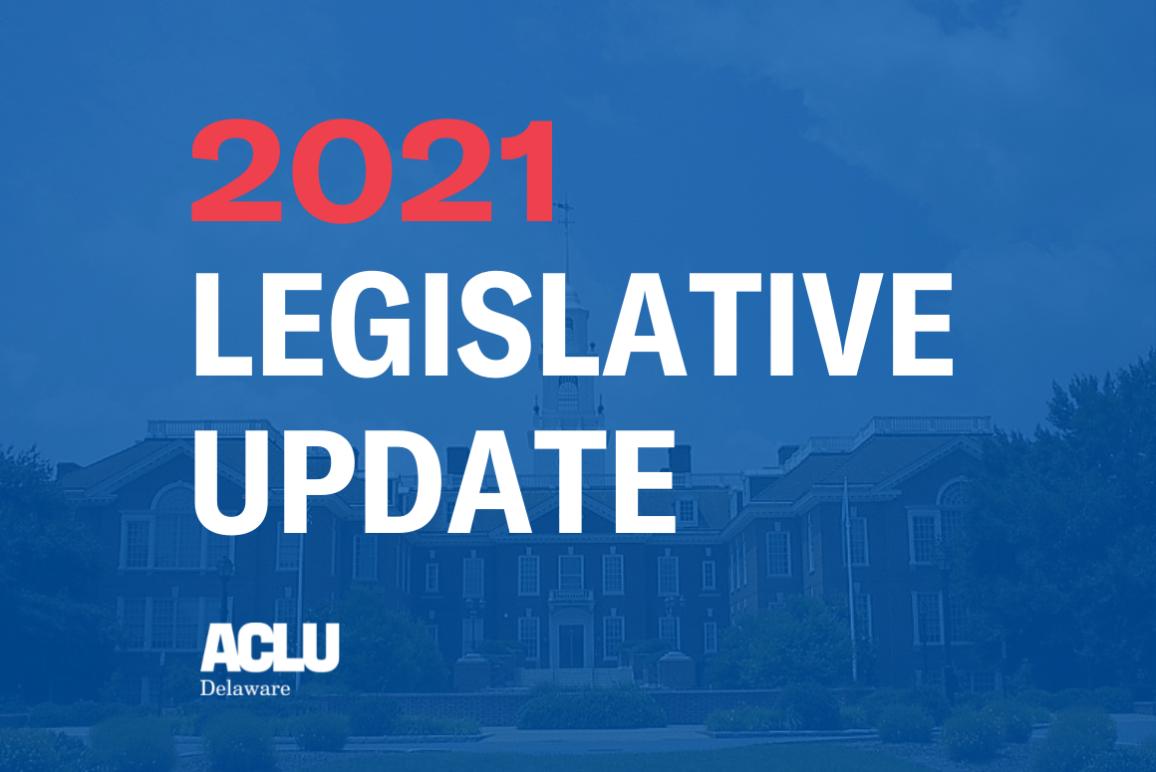 2021 Legislative Update from the ACLU of Delaware.