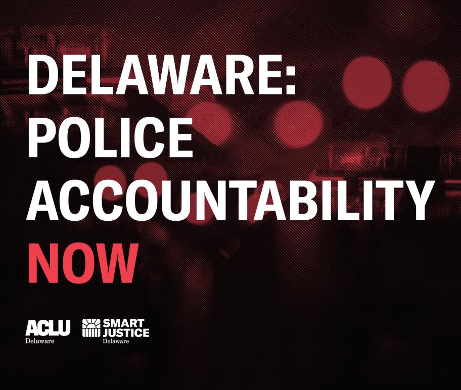 Delaware: Police Accountability NOW