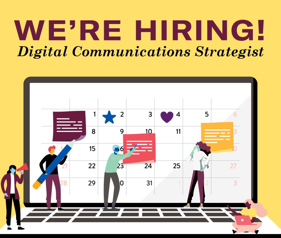 We're hiring! Digital Communications Strategist.