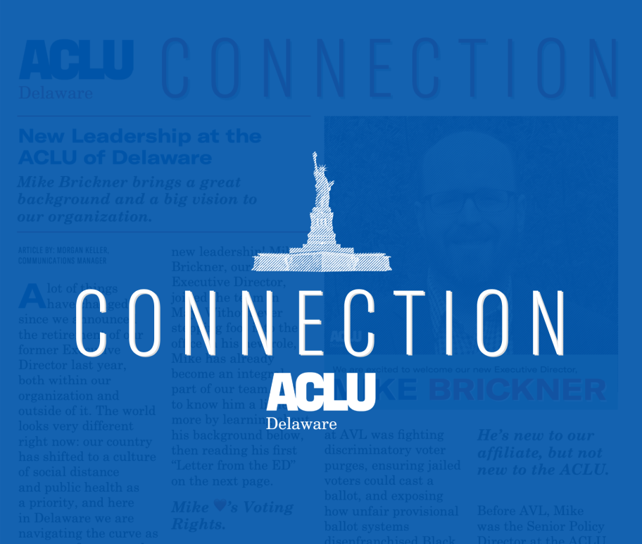 "Statue of Liberty over the word ""Connection"" with the ACLU of Delaware logo underneath."