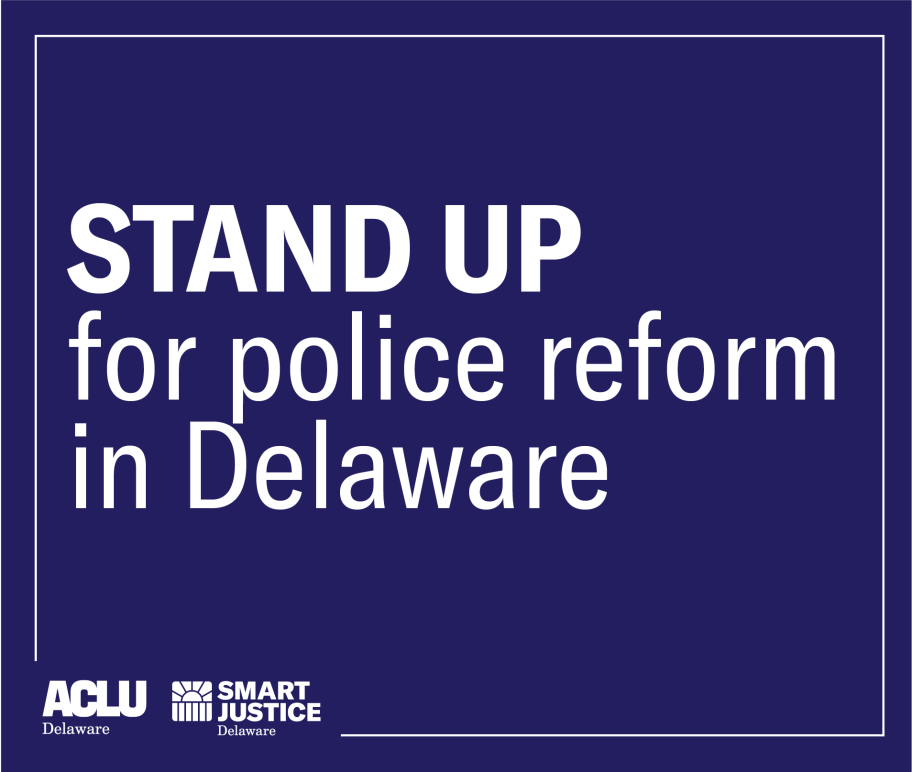 Stand up for police reform in Delaware