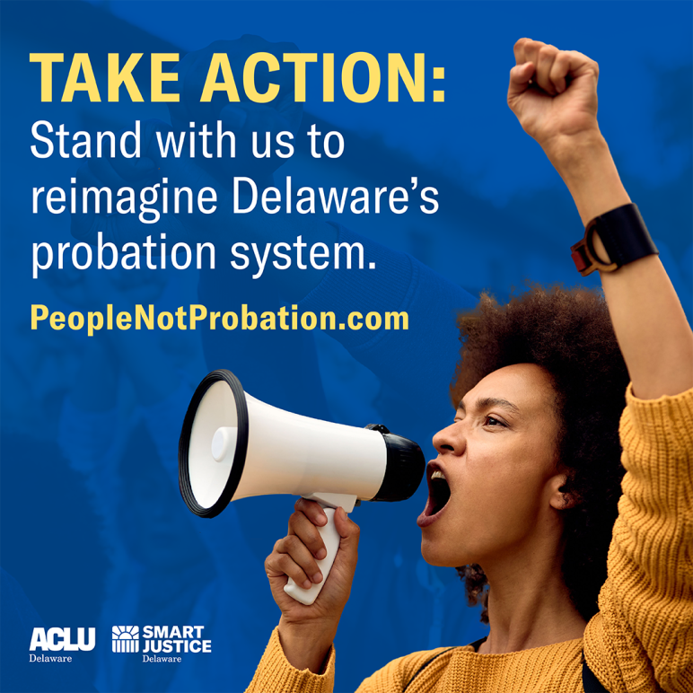 Take action: stand with us to reimagine Delaware's probation system