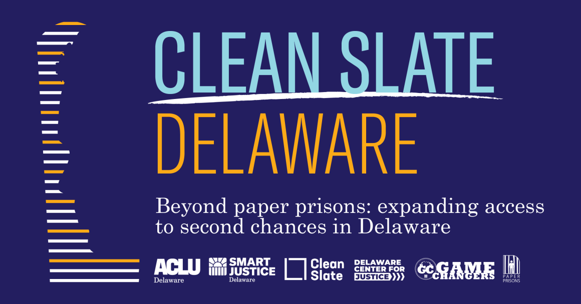 Clean Slate Delaware. Beyond paper prisons: expanding access to second chances in Delaware.