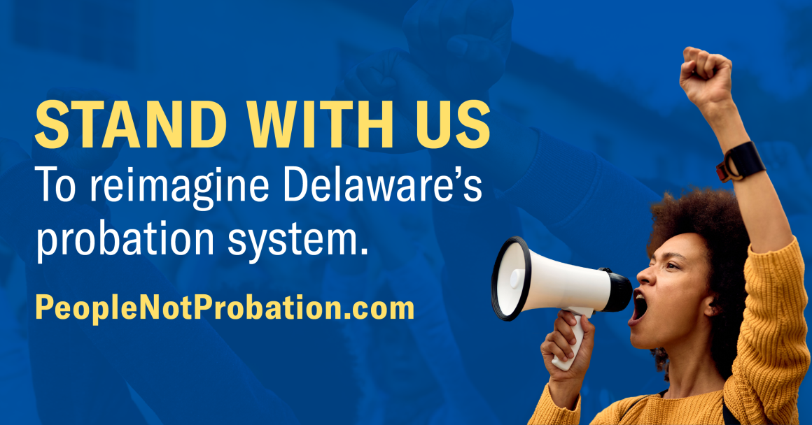 Stand with us to reimagine Delaware's probation system